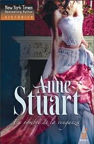 En nombre de la venganza ) par Anne Stuart