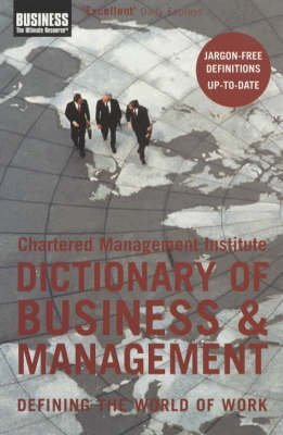 [The Chartered Management Institute Dictionary of Business and Management: Defining the World of Work] (By: Bloomsbury Publishing PLC) [published: March, 2004]