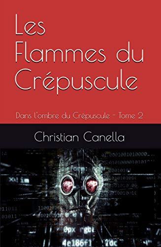 Les flammes du Crépuscule: Dans l'ombre du Crépuscule - Tome 2 (Les enquêtes du Commissaire Lanvin) (French Edition)