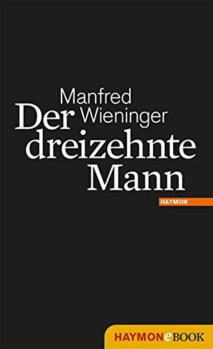 Der dreizehnte Mann: Roman (Marek-Miert-Krimi - Deutsche Nazi