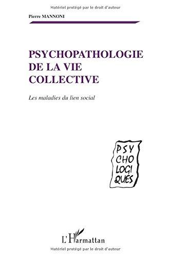 Psychopathologie de la vie collective : Les maladies du lien social