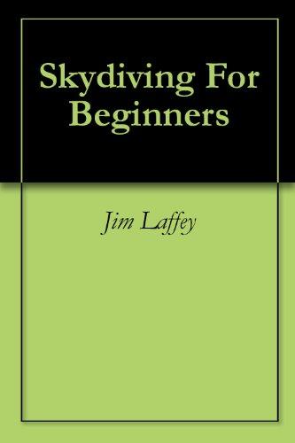 Skydiving For Beginners (English Edition) por Jim Laffey