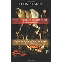 The Incident at Antioch/L'Incident D'Antioche: A Tragedy in Three Acts/Tragedie En Trois Actes (Insurrections: Critical Studies in Religion, Politics, and Culture)