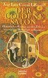Buchinformationen und Rezensionen zu Der goldene Salon von Jose L. Corral Lafuente