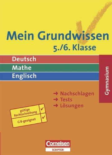 Cornelsen Verlag Scriptor Mein Grundwissen - Gymnasium - Aktualisierte Ausgabe 2006: 5./6. Schuljahr - Schülerbuch: Nachschlagen-Tests-Lösungen