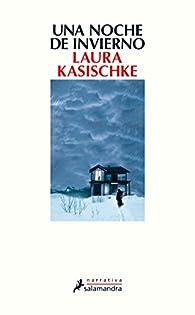 Una noche de invierno par Laura Kasischke
