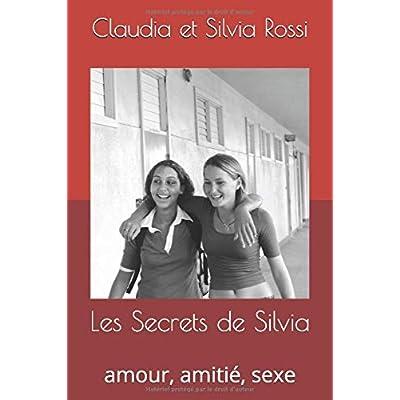 Les Secrets de Silvia: amour, amitié, sexe