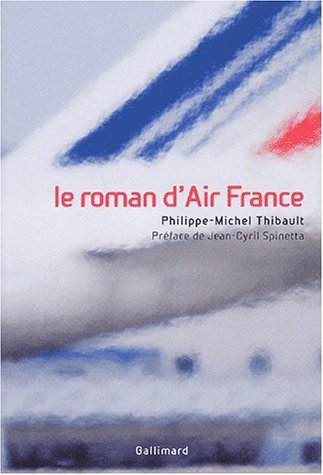 Le roman d'Air France par Philippe-Michel Thibault