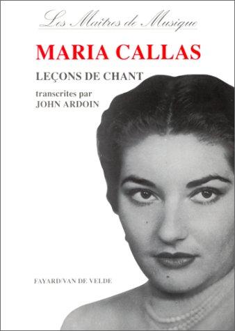 Leçons de chant, transcrites par John Ardoin par Maria Callas