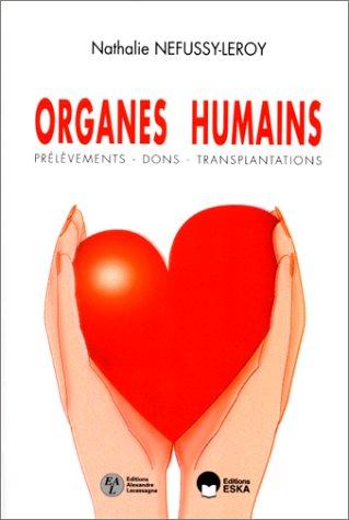 Organes humains (prélèvements, dons, transplantations)