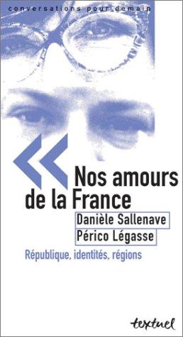 Nos amours de la France : République, identités, régions