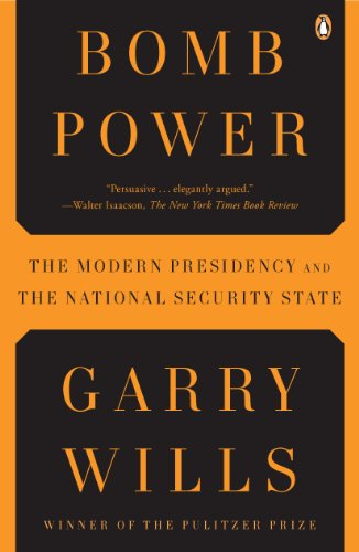 Bomb Power: The Modern Presidency and the National Security State (English Edition)
