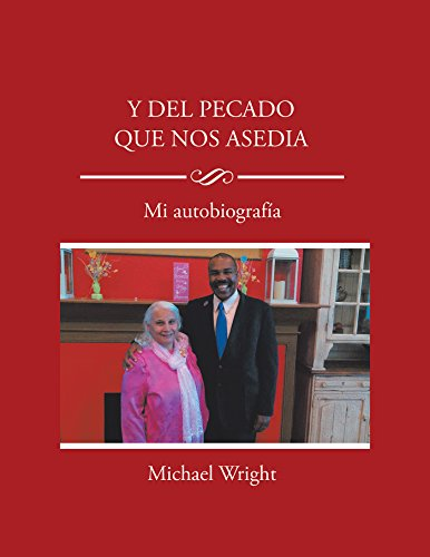 Y Del Pecado Que Nos Asedia: Mi Autobiografía por Michael Wright