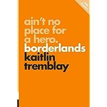 Ain't No Place for a Hero: Borderlands (Pop Classics)