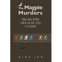 The One With Chocolate and Cyanide: Volume 3 (The Magpie Murders) by Nina Jon (2014-08-10)