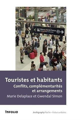 Touristes et habitants - Conflits, complémentarités et arrangements