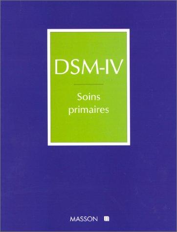 Dsm IV. Soins primaires par Américan Psychiatric Association