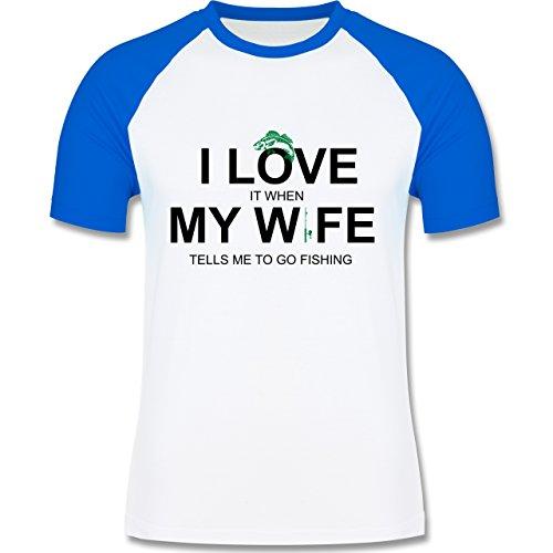 Angeln - I Love It When My Wife Tells Me To Go Fishing - zweifarbiges Baseballshirt für Männer Weiß/Royalblau