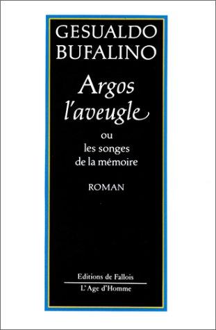 Argos l'aveugle ou les songes de la mémoires par Gesualdo Bufalino