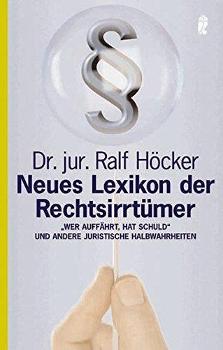 neues-lexikon-der-rechtsirrtumer-wer-auffahrt-hat-schuld-und-andere-juristische-halbwahrheiten