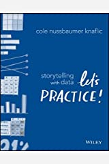 Storytelling with Data: Let's Practice! Paperback
