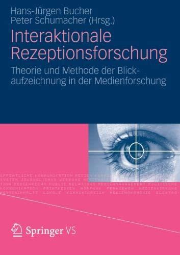 Interaktionale Rezeptionsforschung: Theorie und Methode der Blickaufzeichnung in der Medienforschung (German Edition)