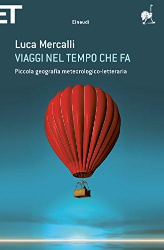 Viaggi nel tempo che fa: Piccola geografia meteorologico-letteraria (Super ET) di Luca Mercalli