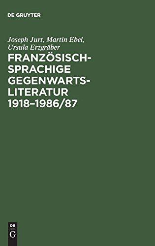 Französischsprachige Gegenwartsliteratur 1918–1986/87: Eine bibliographische Bestandsaufnahme der Originaltexte und der deutschen Übersetzungen