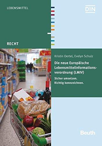 Die neue Europäische Lebensmittelinformationsverordnung (LMIV): Sicher umsetzen. Richtig kennzeichnen. (Beuth Recht)