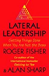Lateral Leadership: Getting It Done When You Are Not The Boss