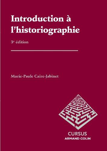 Introduction à l'historiographie par Marie-Paule Caire-Jabinet