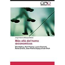 Más allá del homo œconomicus: Elie Halévy, Karl Polanyi, Louis Dumont, René Girard, Jean-Pierre Dupuy e Iván Illich