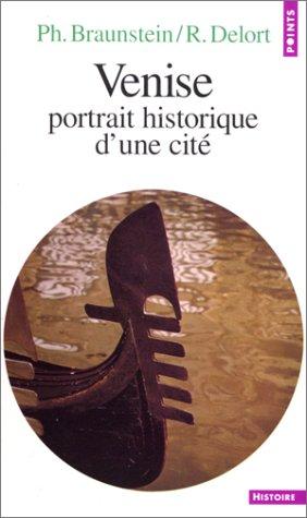 Venise portrait historique d'une cité