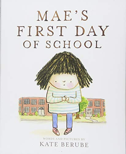 Mae's First Day of School por Kate Berube