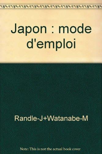 Japon : mode d'emploi par Randle-J+Watanabe-M