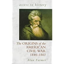 Access To History: The Origins of the American Civil War, 1846-61