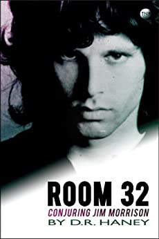 Room 32: Conjuring Jim Morrison by [Haney, D.R.]