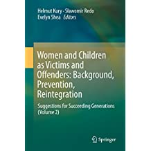 2afb025a74a Women and Children as Victims and Offenders: Background, Prevention,  Reintegration: Suggestions for