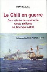 Le chili en guerre : deux siècles de supériorité navale chilienne en amérique latine