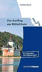 Der Ausflug am Mittelrhein: 30 ausgewählte F.A.Z.-Wanderungen