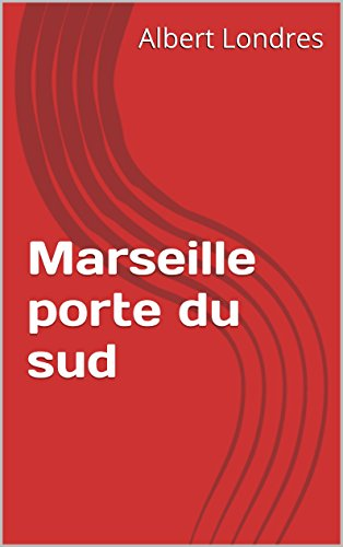 Marseille porte du sud (French Edition)