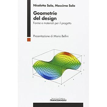 Geometrie Del Design. Forme E Materiali Per Il Progetto