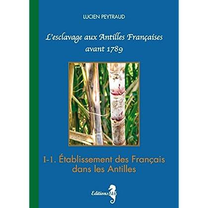 I-1 Établissement des Français dans les Antilles: L'esclavage aux Antilles Françaises avant 1789