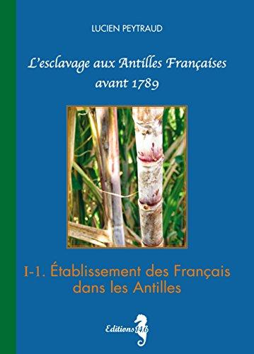 i-1-tablissement-des-franais-dans-les-antilles-l-esclavage-aux-antilles-franaises-avant-1789