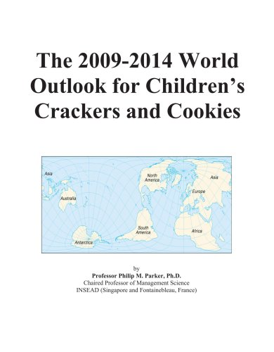 The 2009-2014 World Outlook for Children's Crackers and Cookies