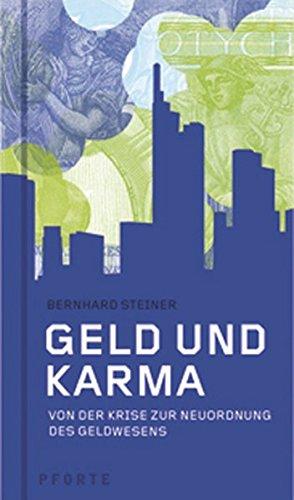 Geld und Karma: Von der Krise zur Neuordnung des Geldwesens