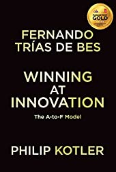 [(Winning at Innovation : The A-to-F Model)] [By (author) Fernando Trias De Bes ] published on (November, 2011)