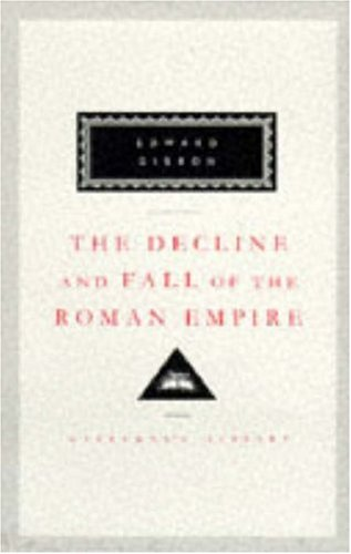 Decline And Fall Of The Roman Empire: Vols 4-6: Volumes 4,5,6 The Eastern Empire: v. 4-6 (Everyman's Library Classics)