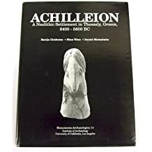 Achilleion: A Neolithic Settlement in Thessaly Greece 6400 - 5600 BC (Monumenta archaeologica)