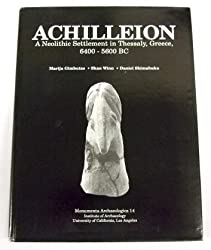 Achilleion: A Neolithic Settlement in Thessaly Greece 6500 5600 B C